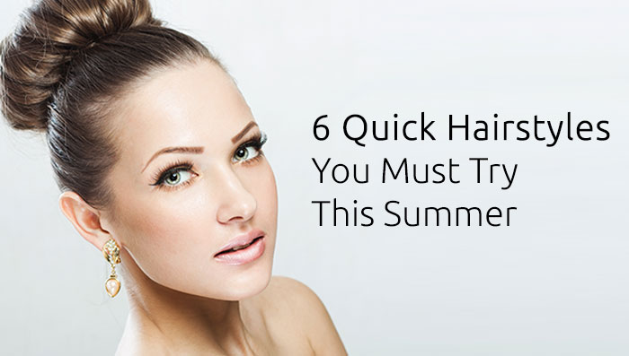 6 Quick Hairstyles You Must Try This Summer