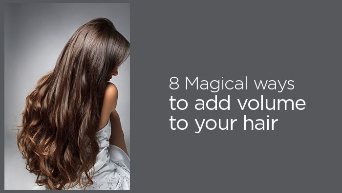 8 Magical Ways To Add Volume To Your Hair