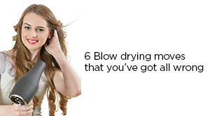 6 Blow Drying Moves That Youve Got All Wrong